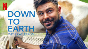 Down to Earth with Zac Efron | Netflix Official Site